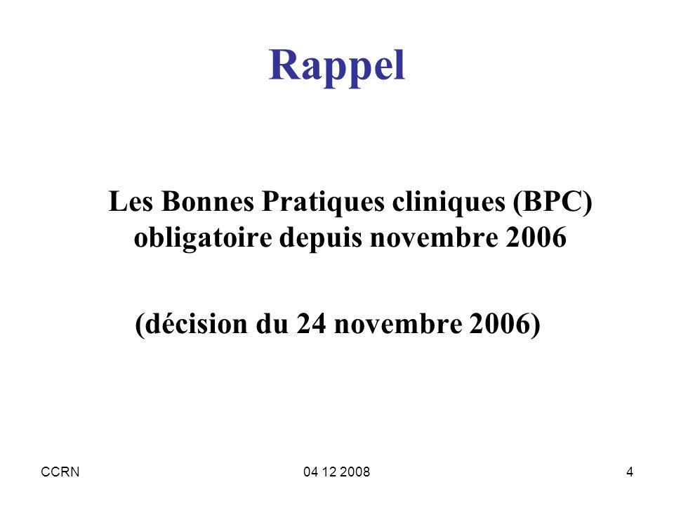 CCRN04 12 20084 Rappel Les Bonnes Pratiques cliniques (BPC) obligatoire depuis novembre 2006 (décision du 24 novembre 2006)