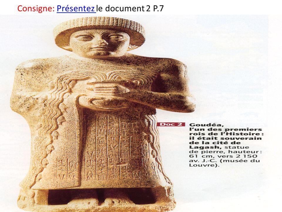 Consigne: Présentez le document 2 P.7Présentez