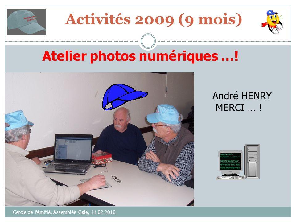 Cercle de l Amitié, Assemblée Gale, 11 02 2010 Atelier photos numériques ….