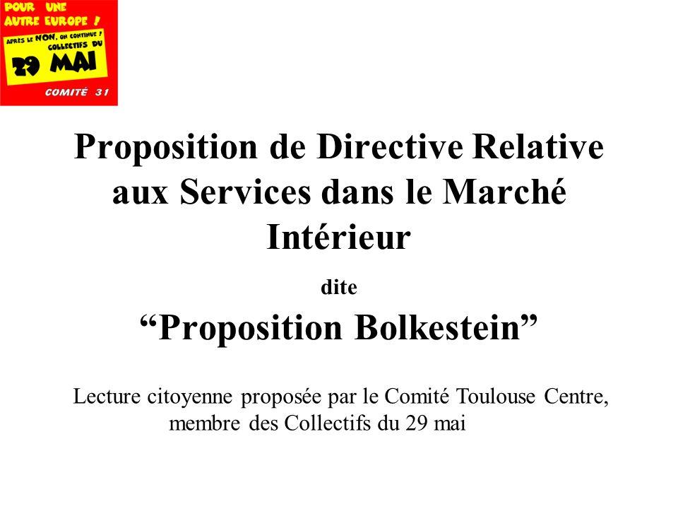 207 Proposition de Directive Relative aux Services dans le Marché Intérieur dite Proposition Bolkestein Lecture citoyenne proposée par le Comité Toulouse Centre, membre des Collectifs du 29 mai
