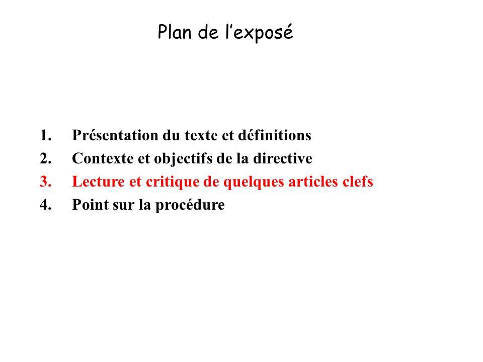 207 Plan de lexposé 1.Présentation du texte et définitions 2.Contexte et objectifs de la directive 3.Lecture et critique de quelques articles clefs 4.Point sur la procédure