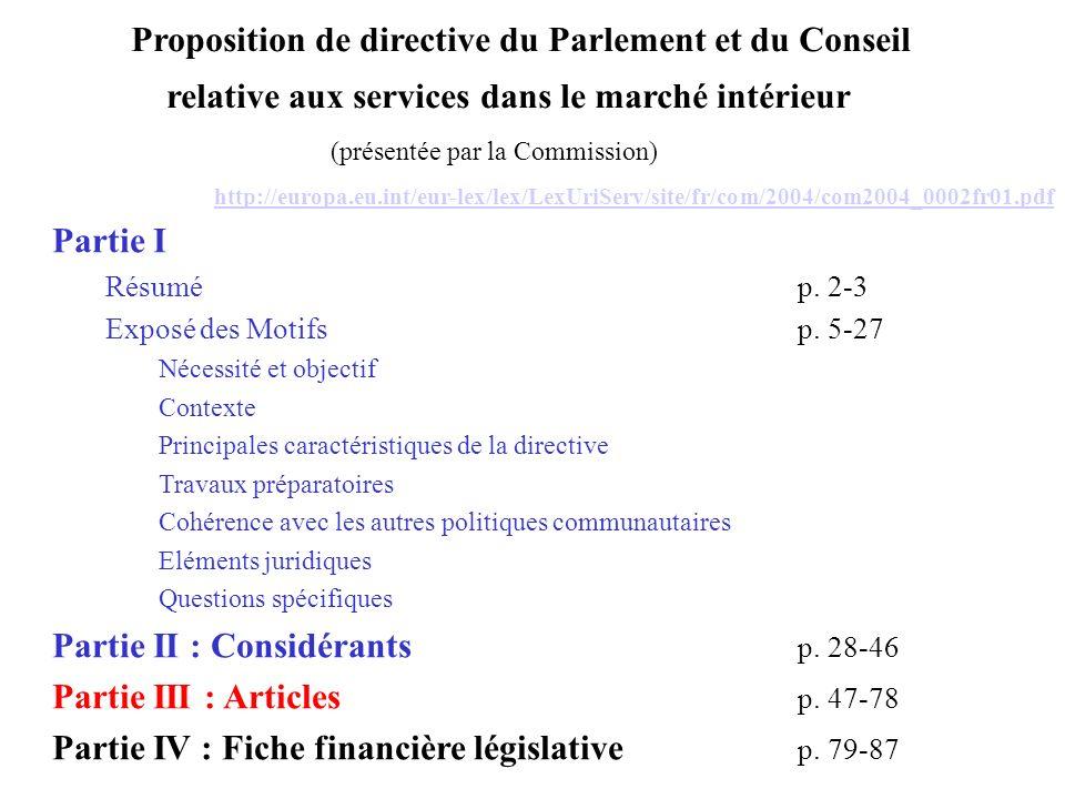 207 Proposition de directive du Parlement et du Conseil relative aux services dans le marché intérieur (présentée par la Commission) Partie I Résumé p.