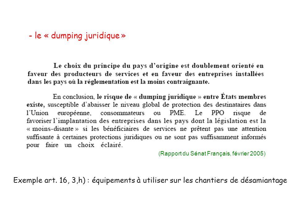- le « dumping juridique » Exemple art.