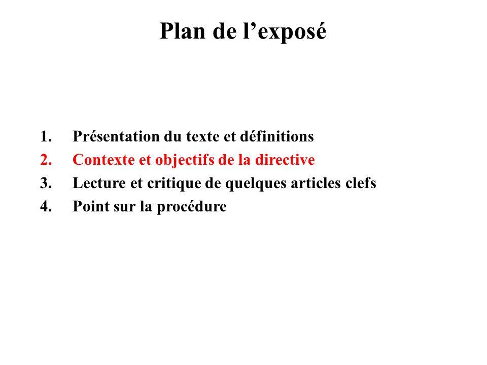 207 1.Présentation du texte et définitions 2.Contexte et objectifs de la directive 3.Lecture et critique de quelques articles clefs 4.Point sur la procédure Plan de lexposé