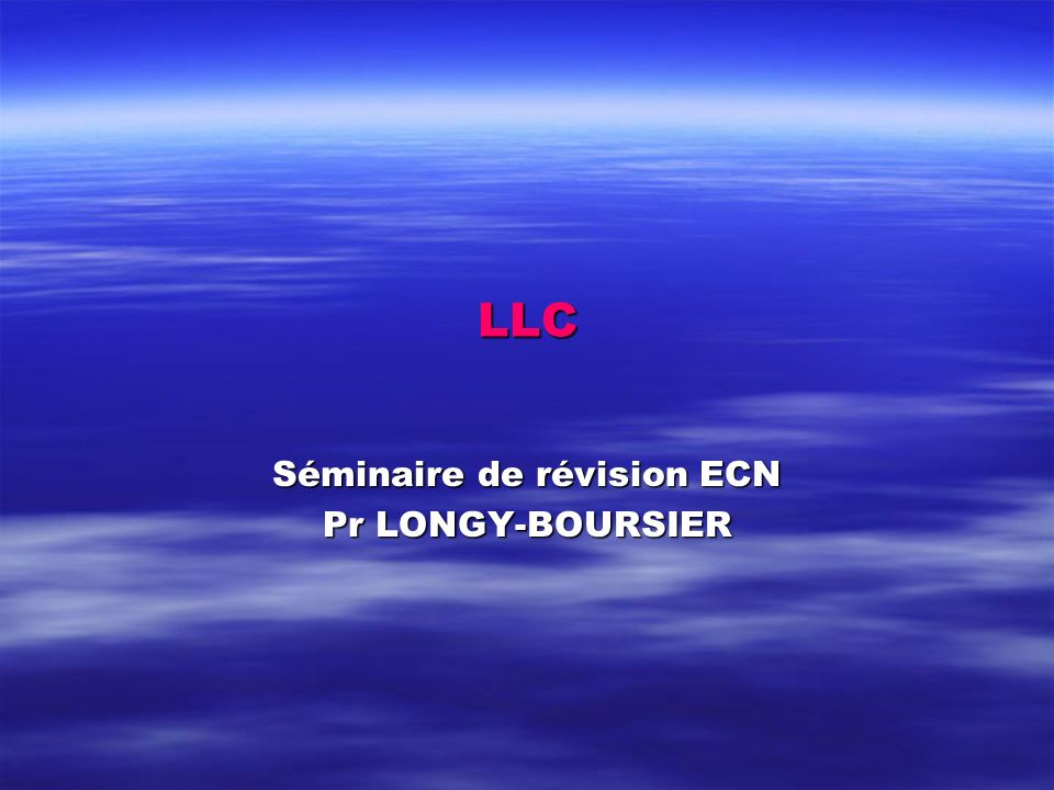 LLC Séminaire de révision ECN Pr LONGY-BOURSIER
