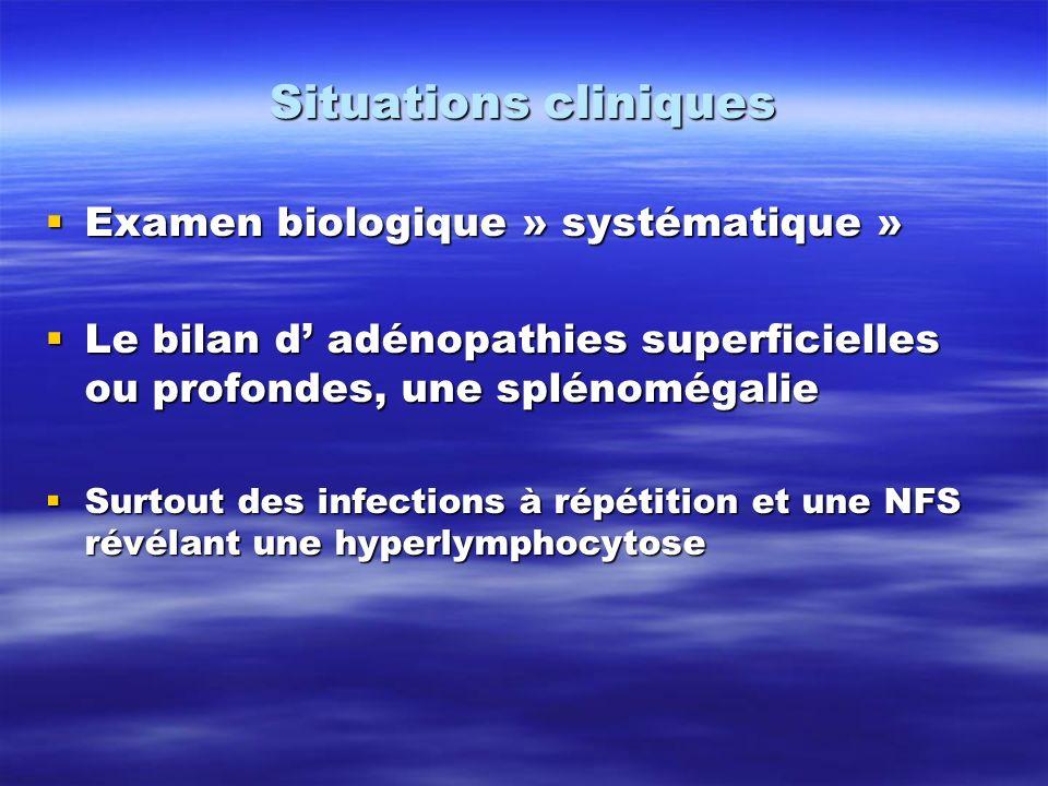 Situations cliniques Examen biologique » systématique » Examen biologique » systématique » Le bilan d adénopathies superficielles ou profondes, une sp