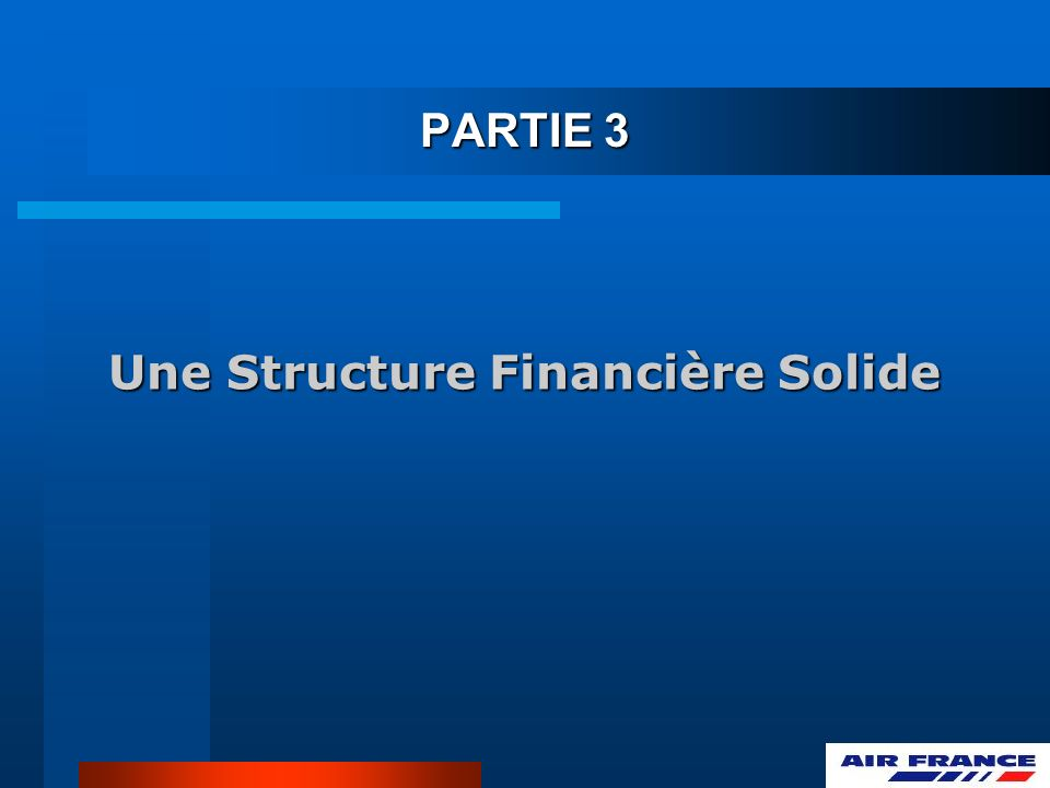 Une Structure Financière Solide PARTIE 3