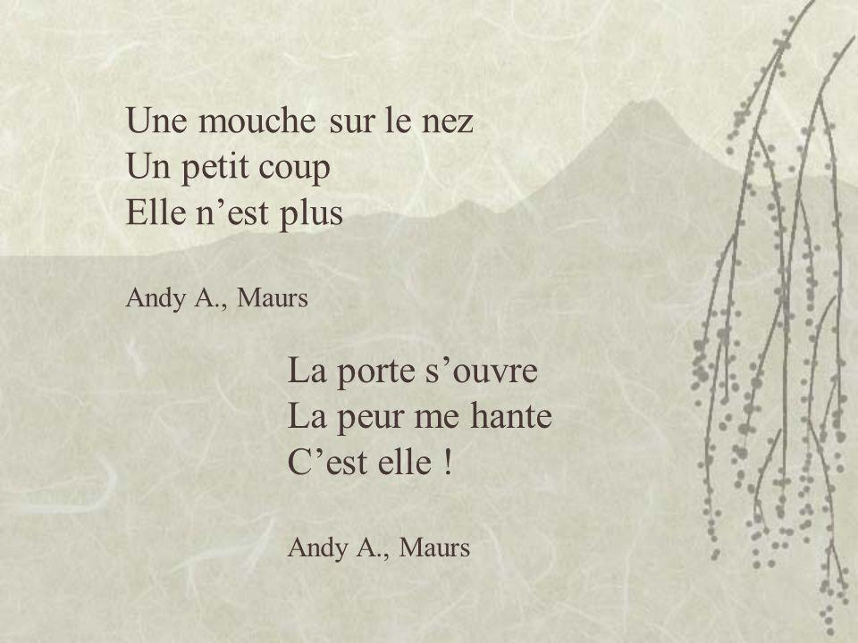 Une mouche sur le nez Un petit coup Elle nest plus Andy A., Maurs La porte souvre La peur me hante Cest elle .