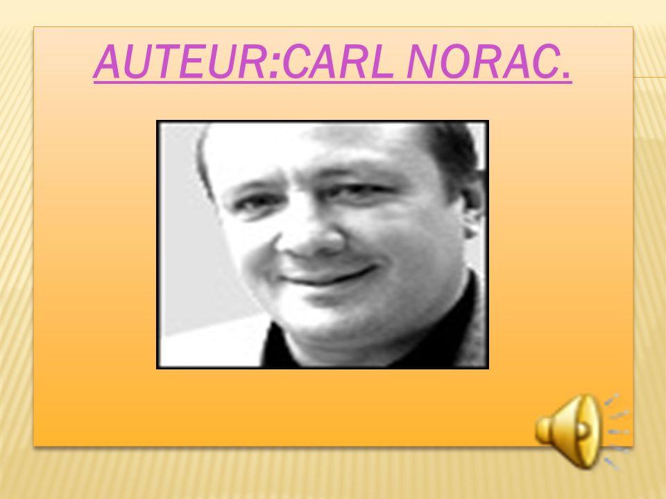 AUTEUR:CARL NORAC.
