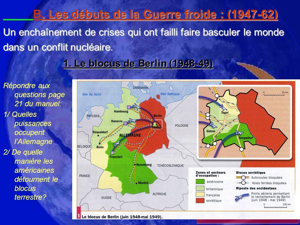 Dès 1945, lAllemagne est découpée en 4 parties.
