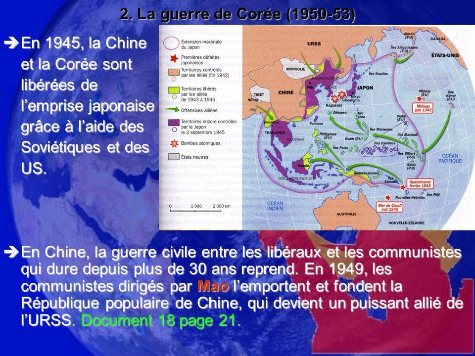 2. La guerre de Corée (1950-53) En 1945, la Chine En 1945, la Chine et la Corée sont libérées de lemprise japonaise grâce à laide des Soviétiques et d