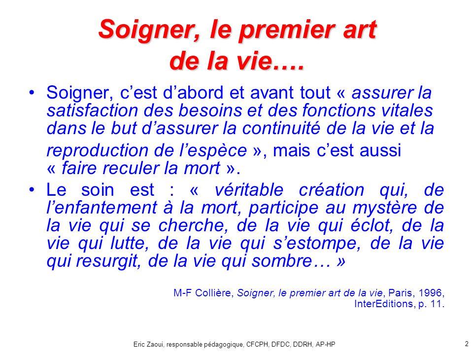 Eric Zaoui, responsable pédagogique, CFCPH, DFDC, DDRH, AP-HP 2 Soigner, le premier art de la vie….