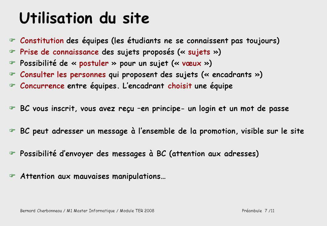Bernard Cherbonneau / M1 Master Informatique / Module TER 2008Préambule 7 /11 Utilisation du site FConstitution des équipes (les étudiants ne se conna