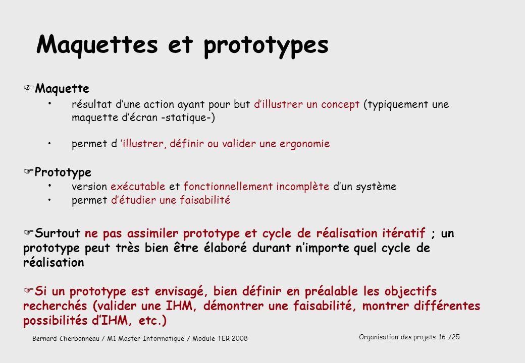 Organisation des projets 17 /25 Bernard Cherbonneau / M1 Master Informatique / Module TER 2008 Identification des activités Maintenance
