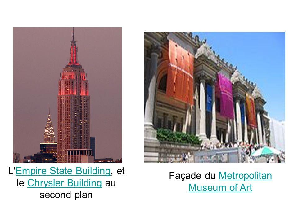 L'Empire State Building, et le Chrysler Building au second planEmpire State BuildingChrysler Building Façade du Metropolitan Museum of ArtMetropolitan