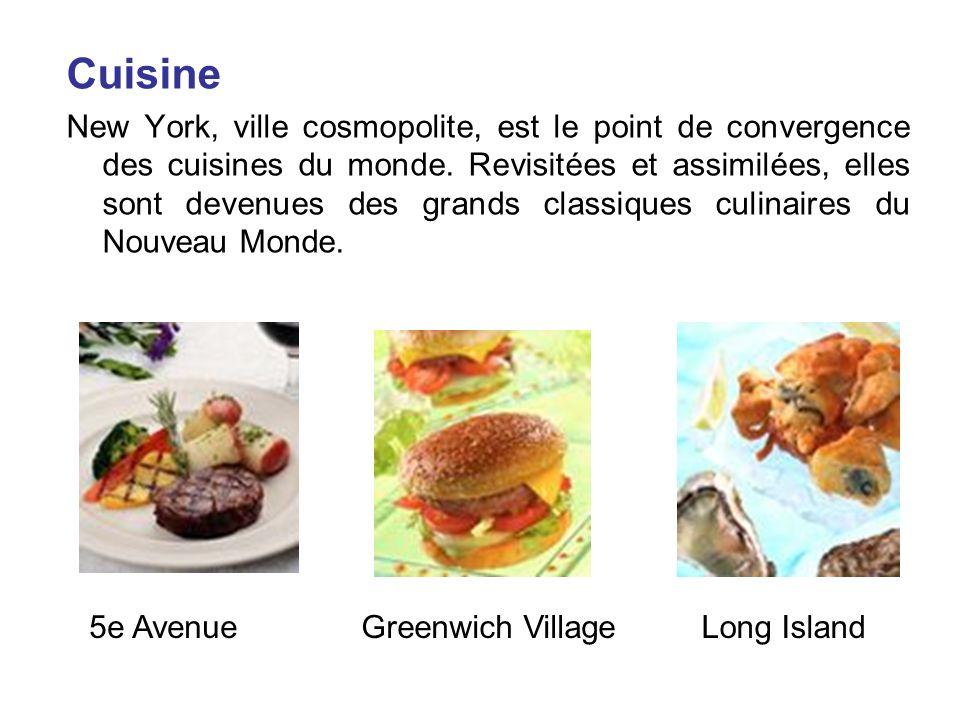 Cuisine New York, ville cosmopolite, est le point de convergence des cuisines du monde. Revisitées et assimilées, elles sont devenues des grands class