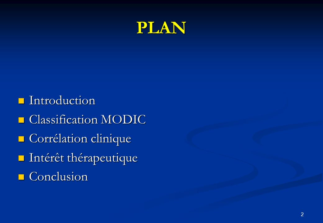 2 PLAN Introduction Introduction Classification MODIC Classification MODIC Corrélation clinique Corrélation clinique Intérêt thérapeutique Intérêt thé