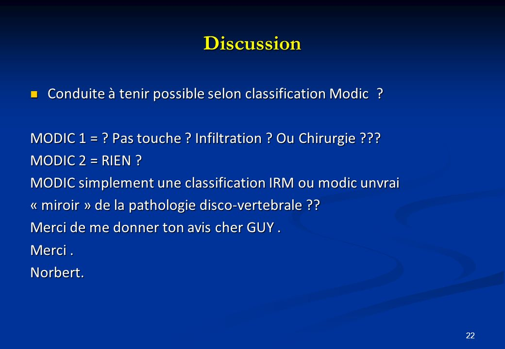Discussion Conduite à tenir possible selon classification Modic ? Conduite à tenir possible selon classification Modic ? MODIC 1 = ? Pas touche ? Infi