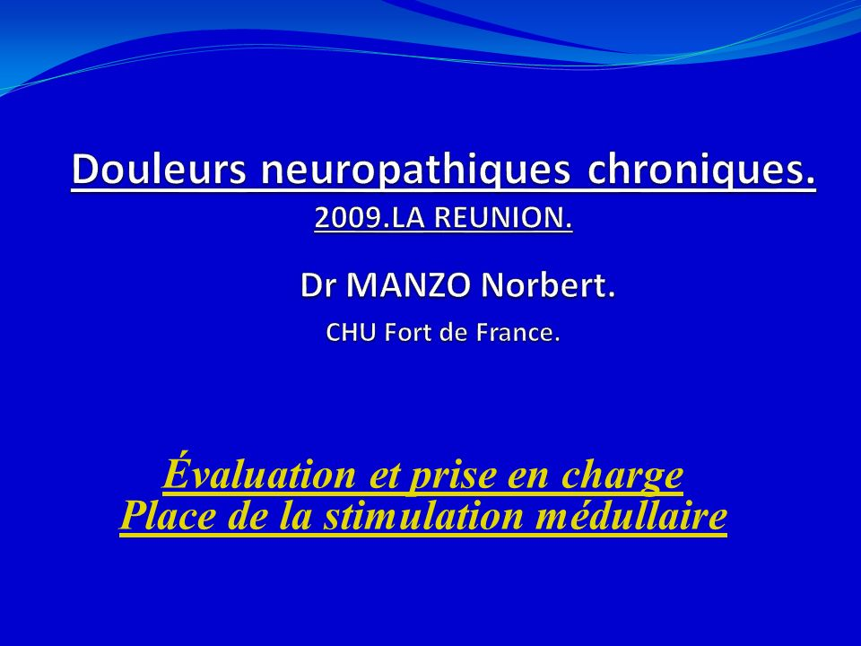 Évaluation et prise en charge Place de la stimulation médullaire 21/02/20141