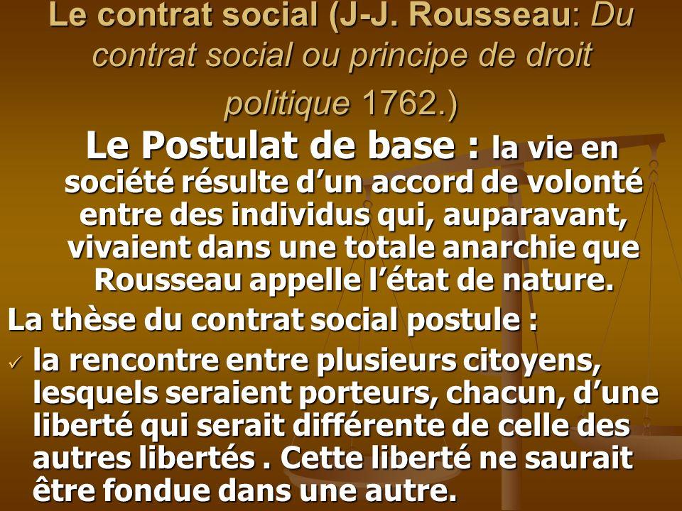 Le Postulat de base : la vie en société résulte dun accord de volonté entre des individus qui, auparavant, vivaient dans une totale anarchie que Rouss