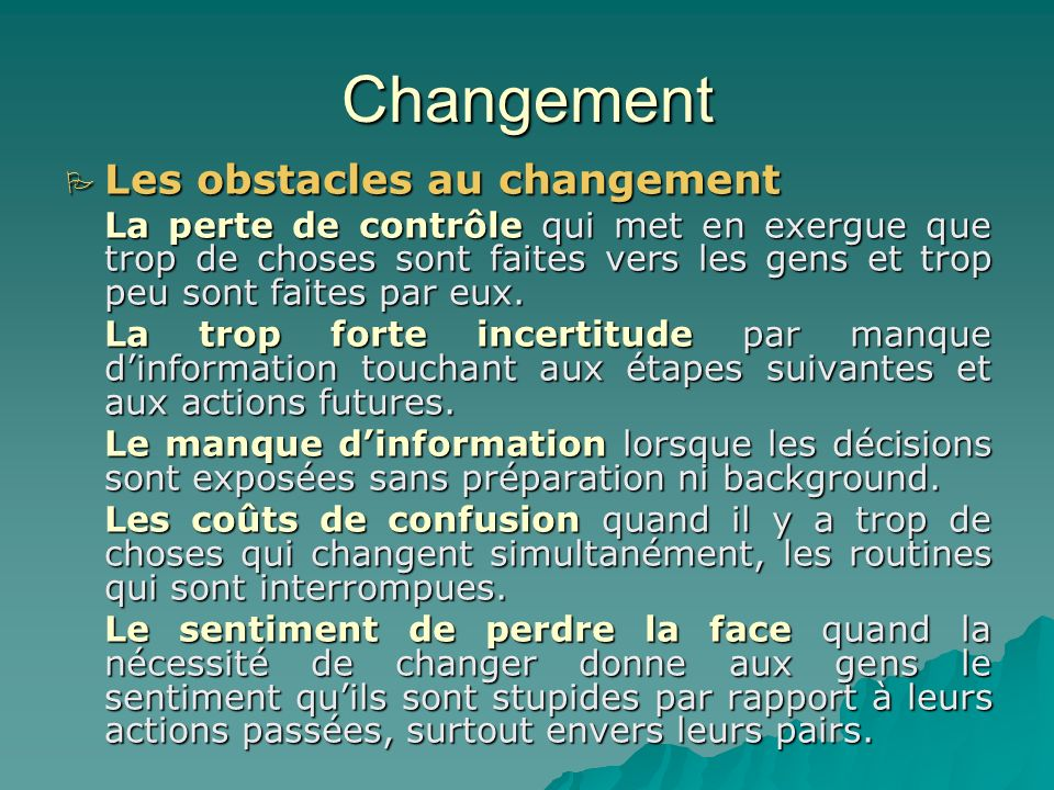 Changement Les changements attendus -Modification des techniques pédagogiques -Enseignant tuteur et non « Maestro » -Amélioration des outils pédagogiq