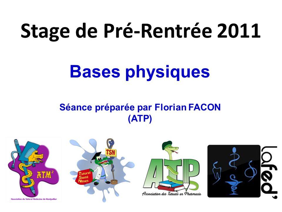 Stage de Pré-Rentrée 2011 Bases physiques Séance préparée par Florian FACON (ATP)