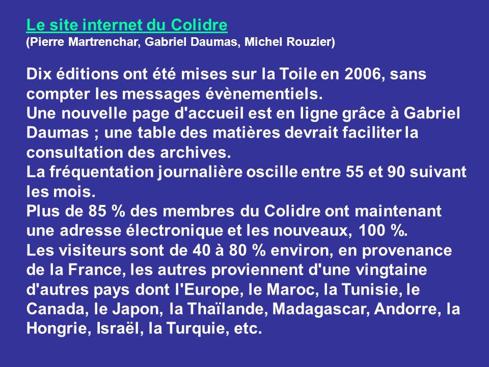 Le site internet du Colidre (Pierre Martrenchar, Gabriel Daumas, Michel Rouzier) Dix éditions ont été mises sur la Toile en 2006, sans compter les mes