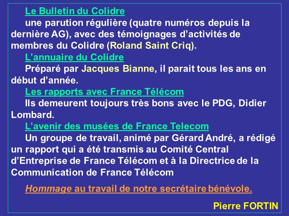 Le Bulletin du Colidre une parution régulière (quatre numéros depuis la dernière AG), avec des témoignages dactivités de membres du Colidre (Roland Sa