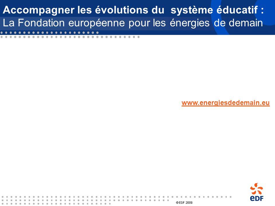 Impulser des évolutions dans le système éducatif : la contribution dEDF Les modalités daccompagnement par EDF de ces évolutions sont en cours de mise