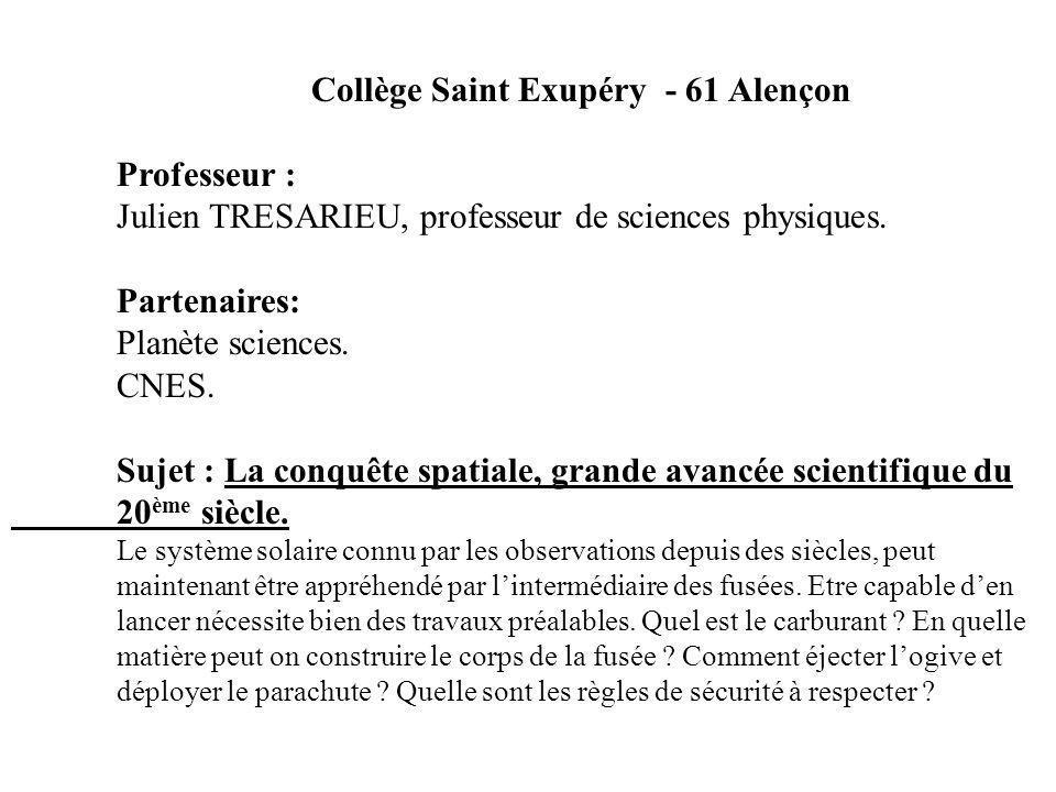 Collège Saint Exupéry - 61 Alençon Professeur : Julien TRESARIEU, professeur de sciences physiques. Partenaires: Planète sciences. CNES. Sujet : La co