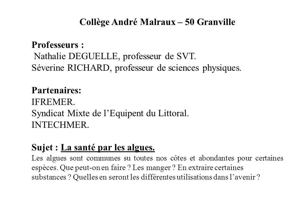 Collège André Malraux – 50 Granville Professeurs : Nathalie DEGUELLE, professeur de SVT. Séverine RICHARD, professeur de sciences physiques. Partenair