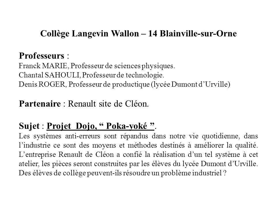 Collège Langevin Wallon – 14 Blainville-sur-Orne Professeurs : Franck MARIE, Professeur de sciences physiques. Chantal SAHOULI, Professeur de technolo