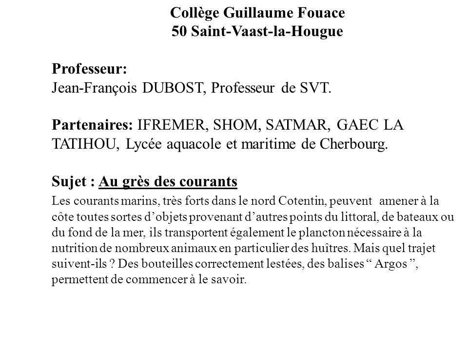 Collège Guillaume Fouace 50 Saint-Vaast-la-Hougue Professeur: Jean-François DUBOST, Professeur de SVT. Partenaires: IFREMER, SHOM, SATMAR, GAEC LA TAT