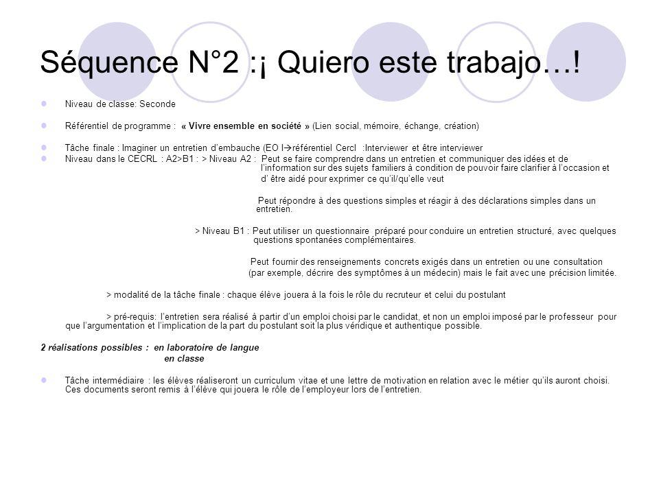 Séquence N°2 :¡ Quiero este trabajo…! Niveau de classe: Seconde Référentiel de programme : « Vivre ensemble en société » (Lien social, mémoire, échang