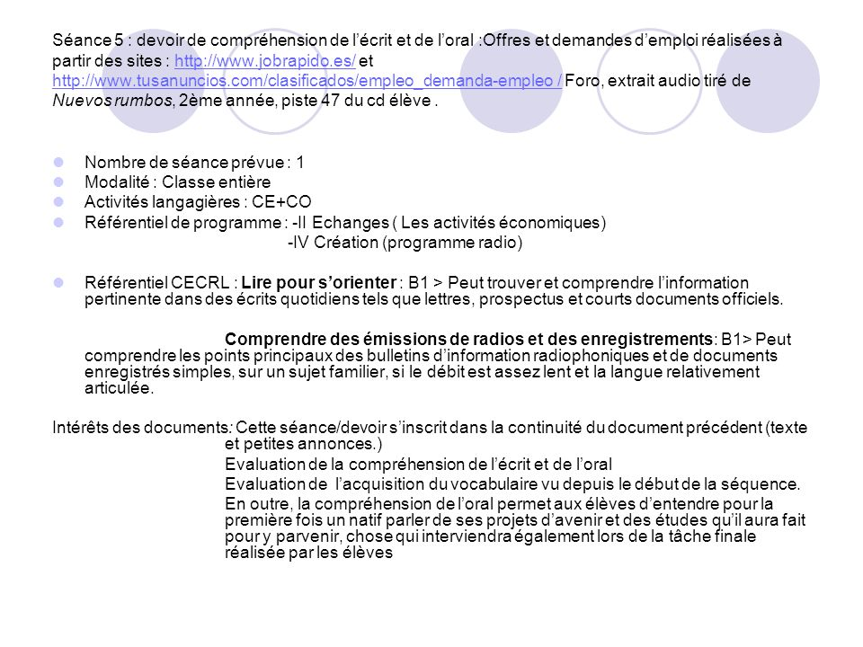 Séance 5 : devoir de compréhension de lécrit et de loral :Offres et demandes demploi réalisées à partir des sites : http://www.jobrapido.es/ et http:/