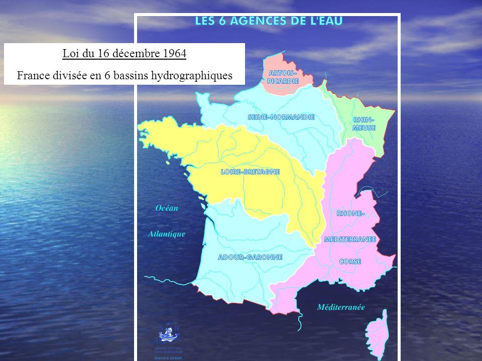 Loi du 16 décembre 1964 France divisée en 6 bassins hydrographiques