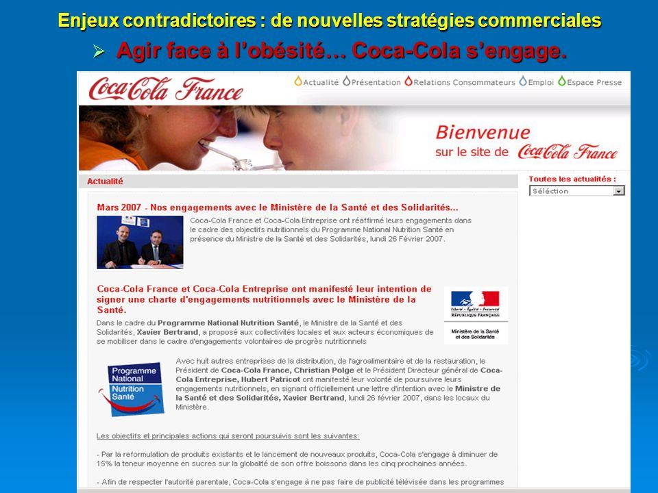 13 Agir face à lobésité… Coca-Cola sengage. Agir face à lobésité… Coca-Cola sengage. Enjeux contradictoires : de nouvelles stratégies commerciales