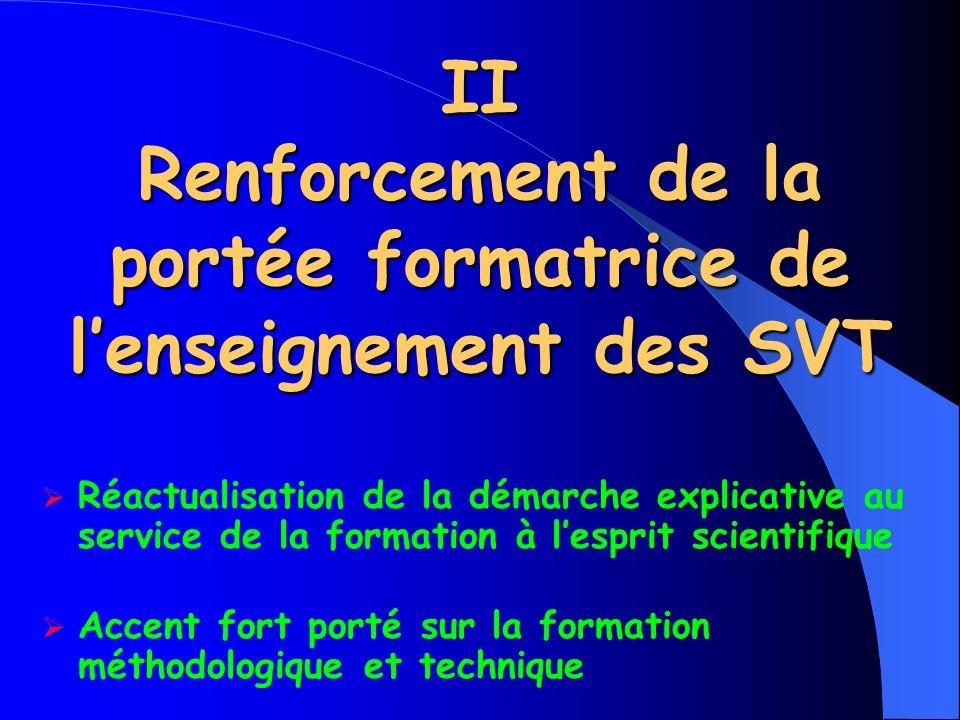 II Renforcement de la portée formatrice de lenseignement des SVT Réactualisation de la démarche explicative au service de la formation à lesprit scien