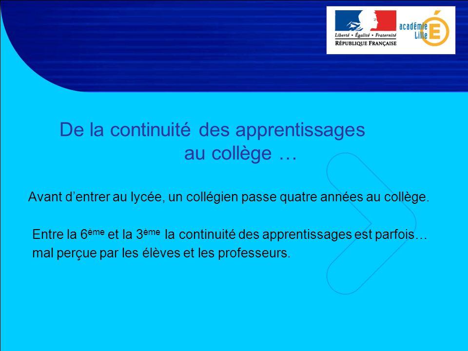 28 mars 2007Intercycle Collège - Lycée Les élèves ne distinguent pas toujours les continuités souhaitées par les programmes.