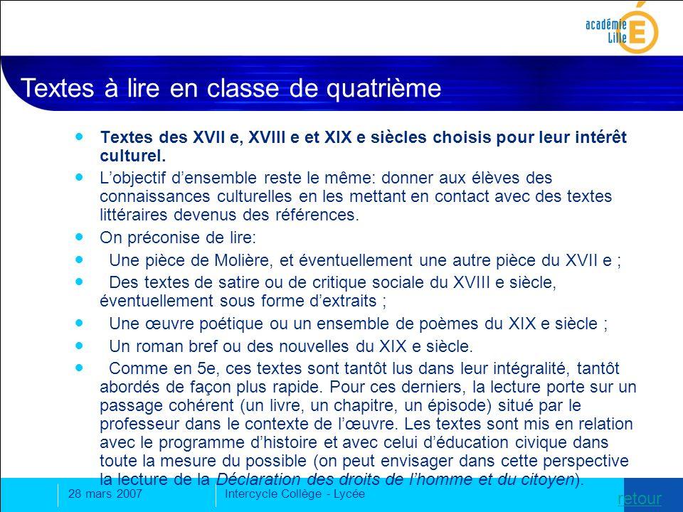 28 mars 2007Intercycle Collège - Lycée Textes des XVII e, XVIII e et XIX e siècles choisis pour leur intérêt culturel.