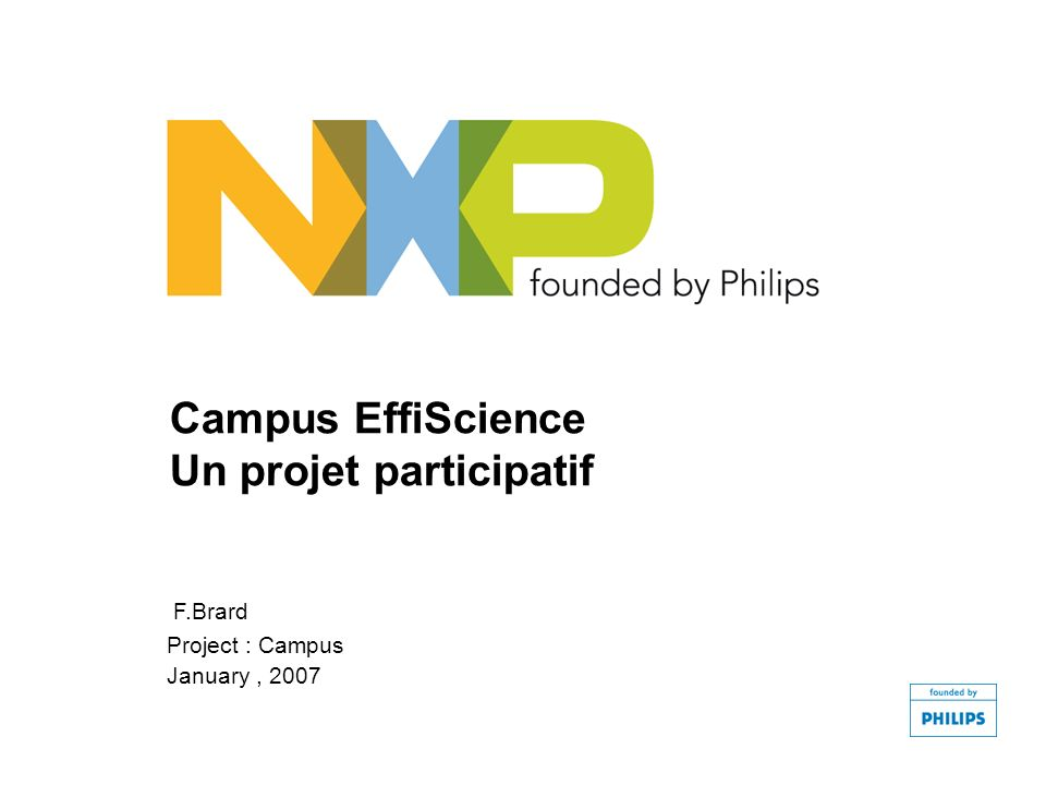 Campus EffiScience Un projet participatif F.Brard Project : Campus January, 2007