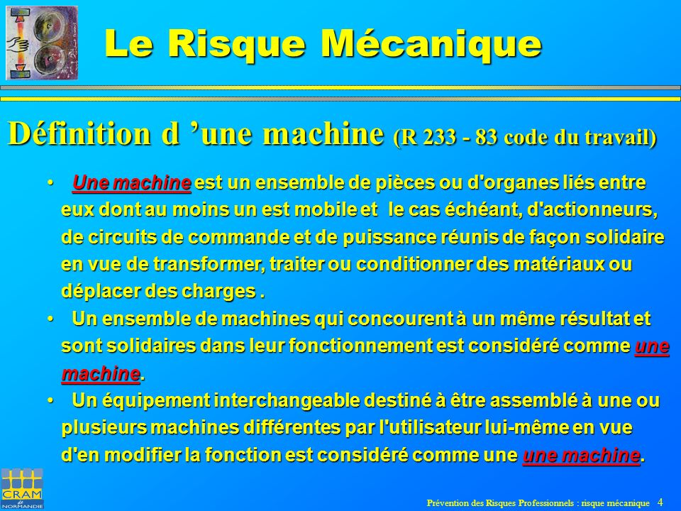 Prévention des Risques Professionnels : risque mécanique 5 Le Risque Mécanique Les accidents de travail dus aux machines