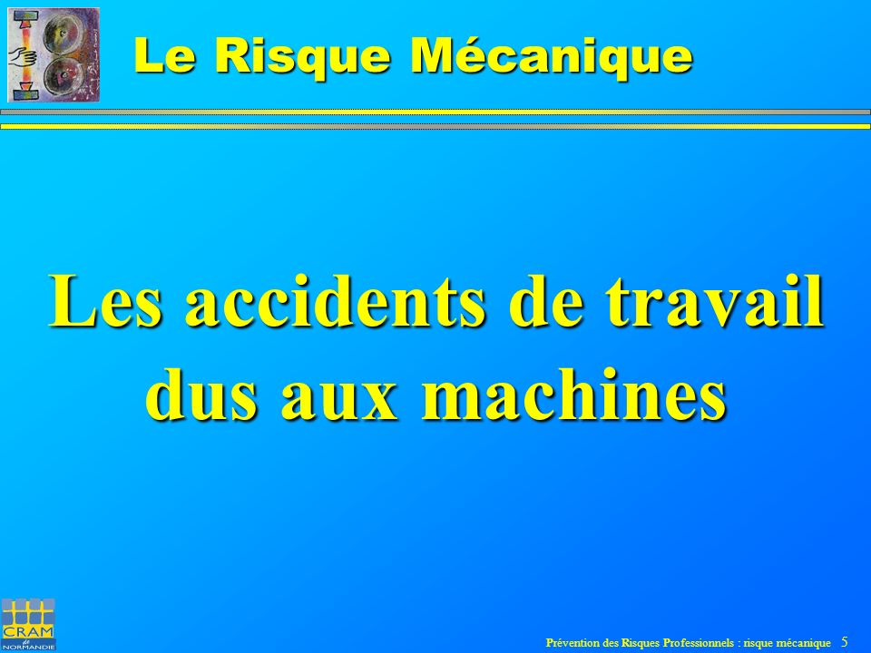 Prévention des Risques Professionnels : risque mécanique 6 Le Risque Mécanique Les accidents dus aux machines : Nombre des accidents en France :