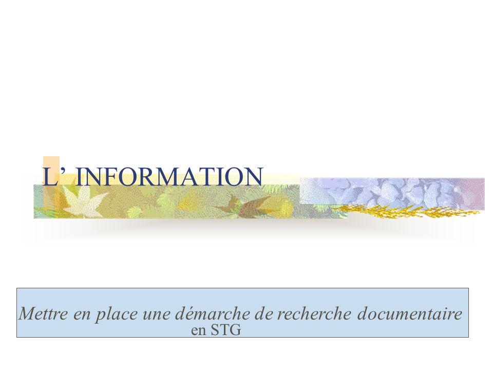 L INFORMATION Mettre en place une démarche de recherche documentaire en STG