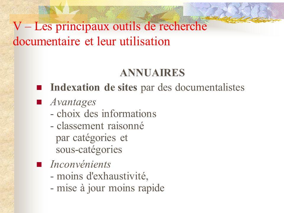 ANNUAIRES Indexation de sites par des documentalistes Avantages - choix des informations - classement raisonné par catégories et sous-catégories Incon