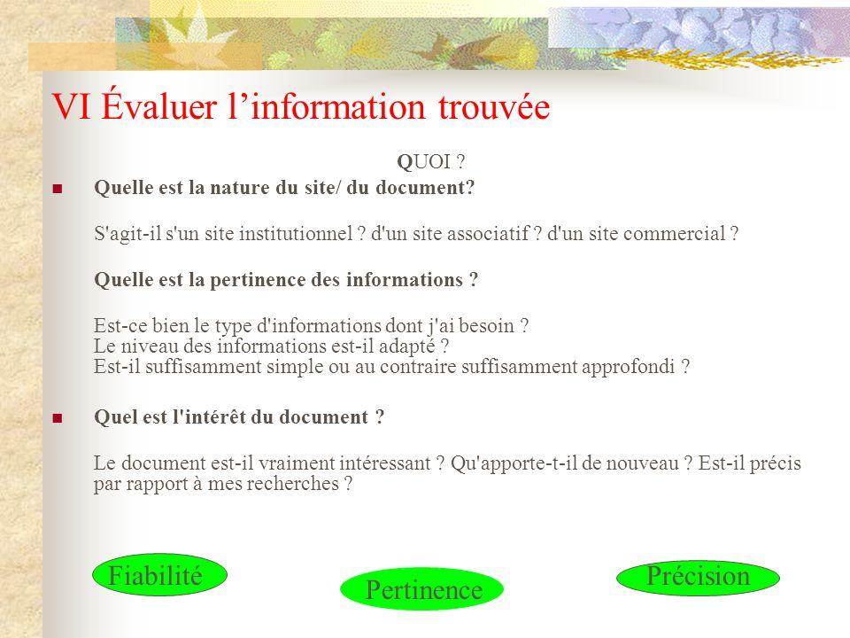 VI Évaluer linformation trouvée QUOI ? Quelle est la nature du site/ du document? S'agit-il s'un site institutionnel ? d'un site associatif ? d'un sit