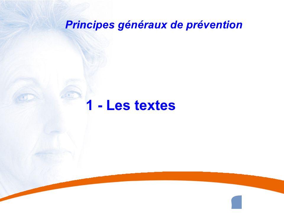 1 1 Principes généraux de prévention 1 - Les textes