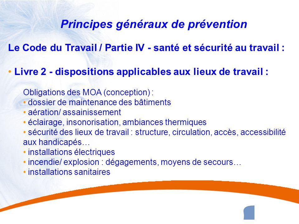14 14 Principes généraux de prévention Le Code du Travail / Partie IV - santé et sécurité au travail : Livre 2 - dispositions applicables aux lieux de