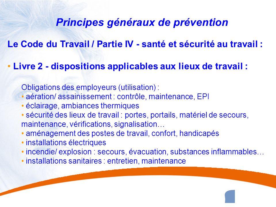 15 15 Principes généraux de prévention Le Code du Travail / Partie IV - santé et sécurité au travail : Livre 2 - dispositions applicables aux lieux de