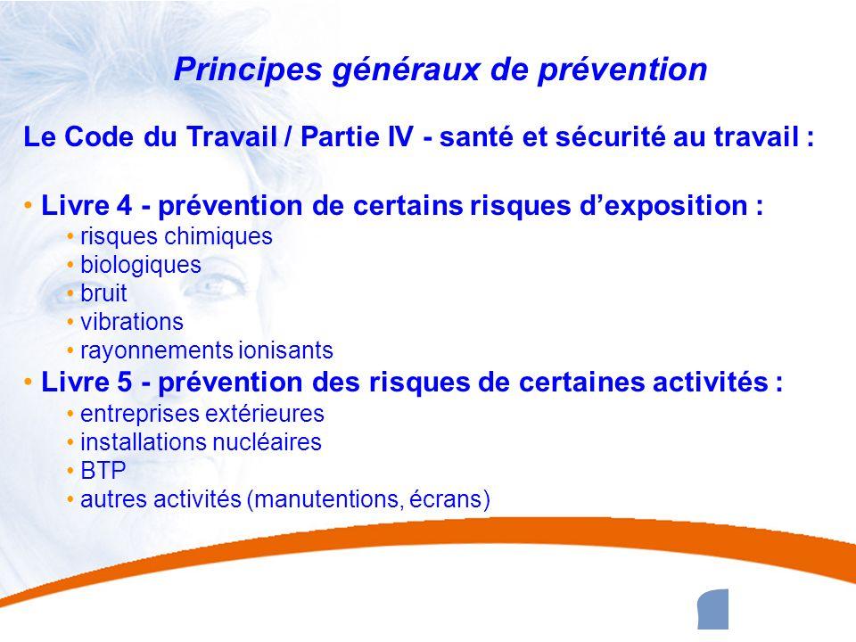 17 17 Principes généraux de prévention Le Code du Travail / Partie IV - santé et sécurité au travail : Livre 4 - prévention de certains risques dexpos